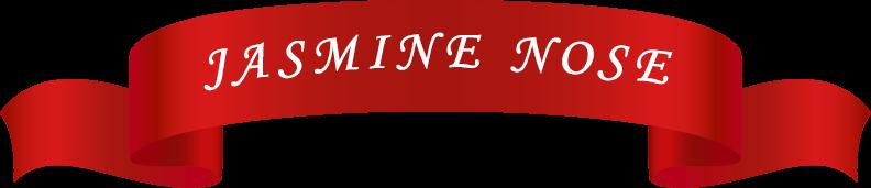 JASMINE NOSE